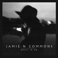 Jamie N Commons - Devil In Me