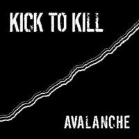 Kick to Kill - Avalanche