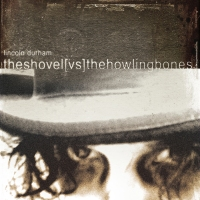 Lincoln Durham - the shovel vs the howling bones