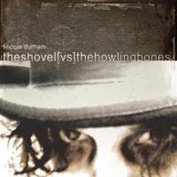 Lincoln Durham - the shovel vs the howling bones
