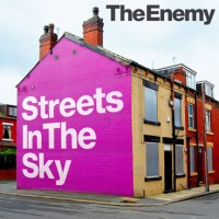 The Enemy - Streets In The Sky