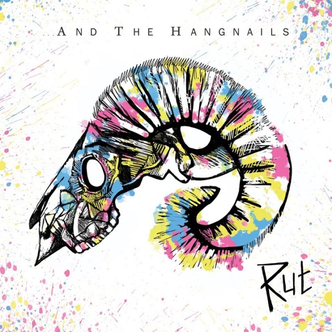 Featured Album / …And The Hangnails – Rut