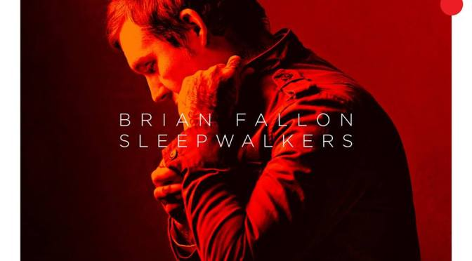Album Review / Brian Fallon – Sleepwalkers